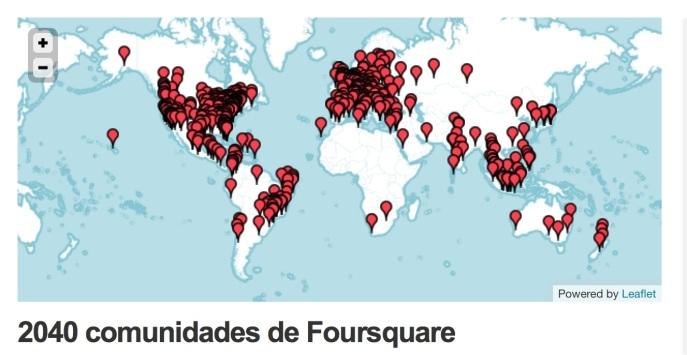 2040 comunidades de Foursquare en todo el mundo.